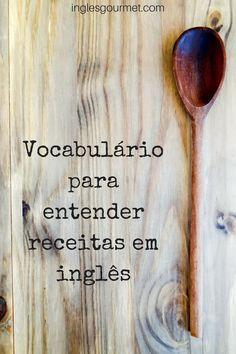 Vocabulário para entender receitas em inglês | Inglês Gourmet