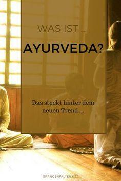 Die Kollegin fliegt zur Ayurveda-Kur nach Indien, die Freundin ernährt sich nach ayurvedischen Grundprinzipien … Was ist das eigentlich?