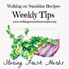 Walking on Sunshine Recipes:  Storing Fresh Herbs