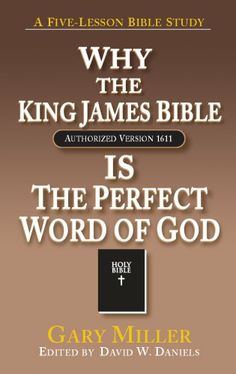 Why the KJV Bible is the Perfect Word of God by Gary Miller,http://www.amazon.com/dp/0758906633/ref=cm_sw_r_pi_dp_6CSOsb16NF9AH915