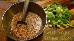 Sweet Ginger Sesame Sauce– Ingredients: 2 Tbsps. sesame seeds, roasted in dry pan  1 tsp. of tahini or dash ofRead more »