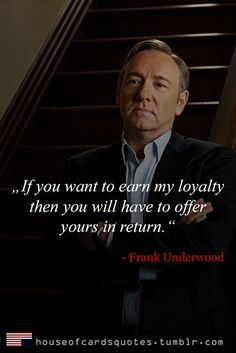 25 Great Quotes From House of Cards - Clicky Pix