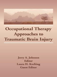 Occupational Therapy Approaches to Traumatic #BrainInjury #neuroskills