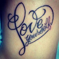 love yourself tattoo - Google Search