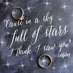 Romantic wedding inspired by Coldplay lyrics wedding quotes Whimsical 'Sky Full of Stars' Wedding: Lauryn + Ryan Frases Coldplay, Coldplay Lyrics, Galaxy Wedding, Starry Night Wedding, Starry Nights, Save The Date Card, New Love Quotes, Celestial Wedding, Sky Full Of Stars