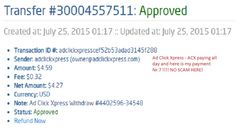 http://www.adclickxpress.com/?r=h9x6z758h&p=aa I am getting paid daily at ACX and here is proof of my latest withdrawal 7-th. This is not a scam and I love making money online with Ad Click Xpress. I get paid daily and I can withdraw daily. Online income is possible with ACX, who is definitely paying - no scam here.Thank you Acx ..