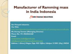 """""""Manufacturer of Ramming mass in India Indonesia http://quartzpowdermanufacturers.com/supplier-of-ramming-mass-in-india.php Shri Vinayak Industries is a famed Ramming & Minerals manufacturer and supplier in India. Our complete industry manipulates purest variety of Quartz. Some attributes which provide us a competitive edge over other mineral industries include affordable pricing, inflexible quality measures, skilful manpower, advanced manufacturing facility and more. Our range of products…"""