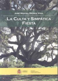 La culta y simpática fiesta : la Fiesta del Árbol en la política forestal y la historia de España / José Miguel Sierra Vigil