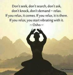 """""""IF YOU RELAX...."""""""