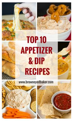 The Top 10 Appetizer & Dip Recipes on browneyedbaker.com - Check it before you plan your next party!
