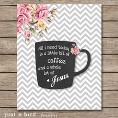 Bible Verse art, coffee art print, christian art, All I need today little bit of coffee whole lot of Jesus - INSTANT DOWNLOAD on Etsy, $5.00