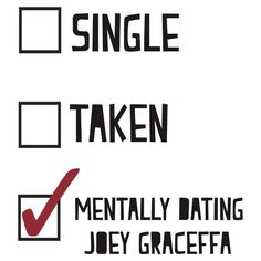 pretty much! (Mentally dating Joey Graceffa)