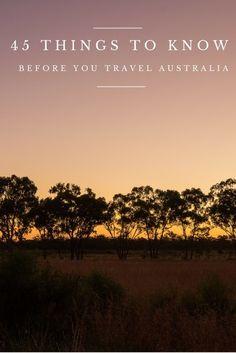 45 things to know about Australia before you travel down under