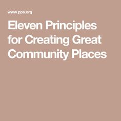 Eleven Principles for Creating Great Community Places