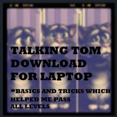 All Game tricks: Download Talking Tom Games for Laptop– Basics and ...