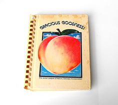 1981 Georgia Peach Cookbook Gracious Goodness Junior League
