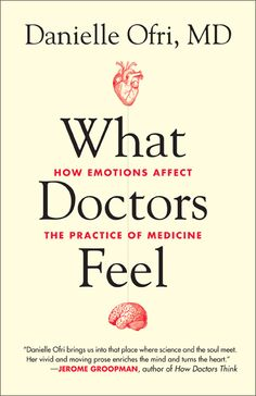 Unlimited Ebook What Doctors Feel: How Emotions Affect the Practice of Medicine - Populer ebook - By Danielle Ofri New Books, Good Books, Books To Read, Reading Lists, Book Lists, Physician Assistant School, Kindle, Aging Quotes, Romance