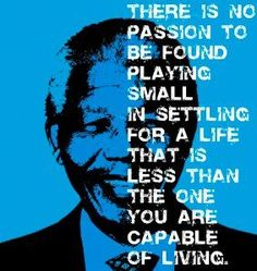 Nelson Mandela #quotes #playbig #passion