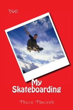 "(6"" x 9"" w/Glossy Cover Finish) My Skateboarding: Trick Tracker 360 (Cover Colors 360) (V... https://www.amazon.com/dp/1535082267/ref=cm_sw_r_pi_dp_LaNExbZJ5WRXC"