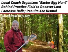 I just dont get how we lose 2 cases of 120 balls every season. Im sick of it so I tried to cut my losses by getting this egg hunt together but we cant ball hunt so why would I think we could egg hunt? Lacrosse Memes, Coach Of The Year, Egg Hunt, Just Don, I Tried, Balls, Sick, Game, Games