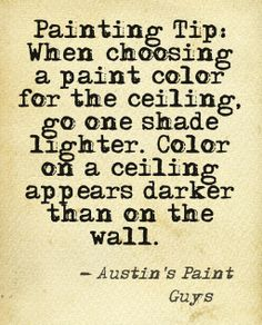 #PaintingTip: When choosing a paint color for the ceiling, go one shade lighter. Color on a ceiling appears darker than on the wall.