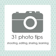 31 tips for improving your photography, buying gear, learning more and sharing the results. http://glimpsesofsoul.com/31-days-of-photo-tips/