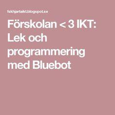 Förskolan < 3 IKT: Lek och programmering med Bluebot