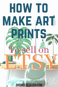 How to make art prints to sell online