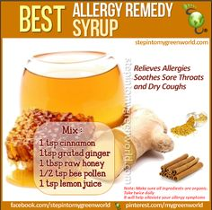 Best Allergy Remedy Syrup. Drink during allergy season or when under the weather Start slowly with the bee pollen and watch for side effects.