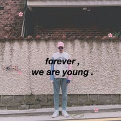 """"""" Forever, We are Young. """" RM"""