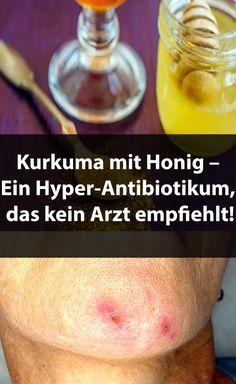Kurkuma mit Honig – Ein Hyper-Antibiotikum, das kein Arzt empfiehlt!