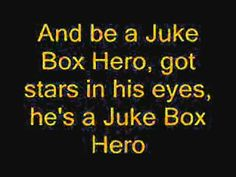Juke Box Hero - Foreigner lyrics----------This is the BEST song in the world! I relate to this song perfectly! This is the whole song of my life!!!! PLEASE LISTEN