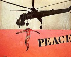 Nancy Spero - Peace.  During the 1960s she focused on the Vietnam War: helicopters whined overhead, bombers emptied their loads on an undefeated populace. She developed a cast of characters and a repertoire of images which she repeated and recombined in different ways every time they were shown.