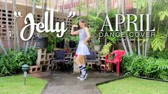 """April - """"Jelly"""" dance cover"""