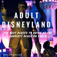 Catch a hand-crafted cocktail, a cold, cold beer or a glass of great wine in Adult Disneyland: The Best Places to Drink at the Happiest Place on Earth.