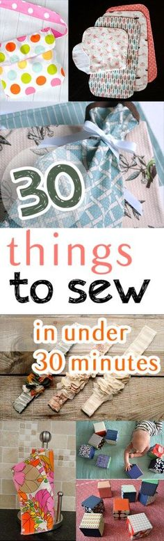 30 Things to Sew in Under 30 Minutes -