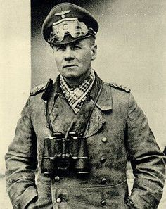 Erwin Rommel,  The Desert Fox, Field Marshall of the Afrika Korp. He was forced to commit suicide because of his complicity in the plot to kill Hitler.