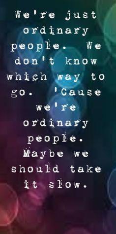 John Legend - Ordinary People - song lyrics, song quotes, songs, music lyrics, music quotes, music
