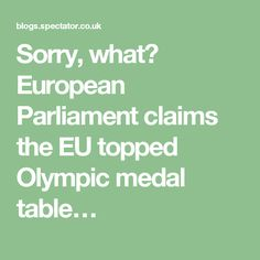 Sorry, what? European Parliament claims the EU topped Olympic medal table…