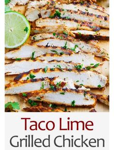 TACO LIME GRILLED CHICKEN!
