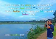 Don't expect the story you tell yourself to make you feel better. You must start feeling better so the story you tell yourself fades away #frequency #vibration #feelings #feelthefeeling #youcreateyorureality #mindsetconsultant #lifecoach #speaker #author #digitalnomad #remoteliving #traveling #srilanka