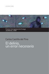 Portada del libro El delirio, un error necesario. Premio Internacional de Ensayo Jovellanos 1998