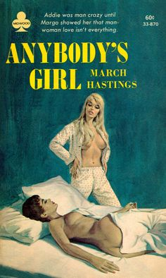 Anybody's Girl, by March Hastings Midwood 33-870, 1967 reprint Cover art by Paul…