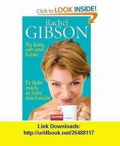 Sie kam, sah und liebte/Er liebt mich, er liebt mich nicht (9783442134670) Rachel Gibson , ISBN-10: 3442134676  , ISBN-13: 978-3442134670 ,  , tutorials , pdf , ebook , torrent , downloads , rapidshare , filesonic , hotfile , megaupload , fileserve