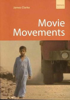 Movie Movements: Films That Changed the World of Cinema (Kamera Books)