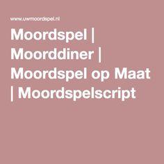 Moordspel | Moorddiner | Moordspel op Maat | Moordspelscript
