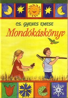 Cs. Gyenes Emese - Mondókáskönyv Alphabet Worksheets, Infancy, Children's Literature, Preschool Activities, Baby Kids, Kindergarten, Album, Teaching, Baseball Cards