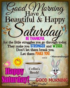Saturday Morning Greetings, Saturday Morning Quotes, Good Morning Happy Saturday, Happy Weekend Quotes, Morning Greetings Quotes, Good Morning Love, Its Friday Quotes, Good Morning Messages, Saturday Images