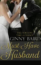 (A Bestselling Romantic Comedy Novella by Award-Winning Author Ginny Baird! Must-Have Husband has 4 Stars with 51 Reviews on Amazon)