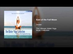 Provided to YouTube by The Orchard Enterprises East of the Full Moon · Deuter The Ultimate Water Yoga Music Collection ℗ 2009 New Earth Records Released on: ...